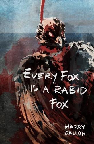 Every Fox is a Rabid Fox (Paperback)
