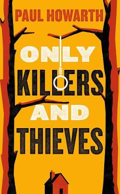 Only Killers and Thieves (Paperback)