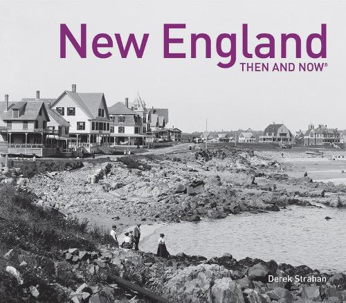 New England Then and Now (R) (Hardback)