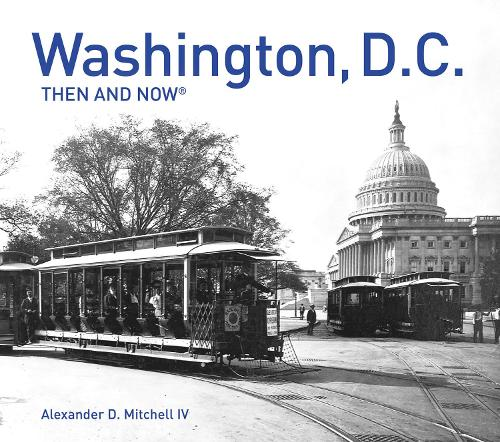 Washington, D.C. Then and Now Compact (Paperback)
