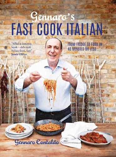 Gennaro's Fast Cook Italian: From fridge to fork in 40 minutes or less (Hardback)