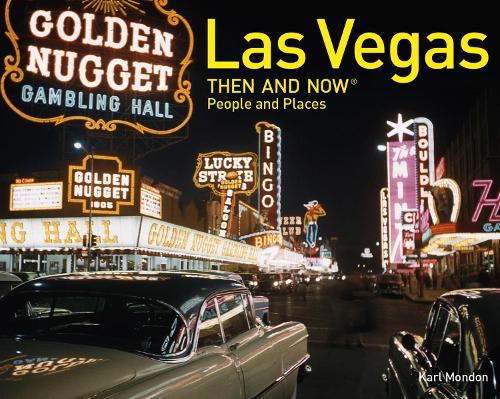 Las Vegas Then and Now (R): People and Places - Then and Now (Hardback)