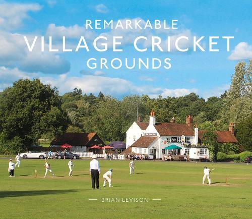 Remarkable Village Cricket Grounds (Hardback)