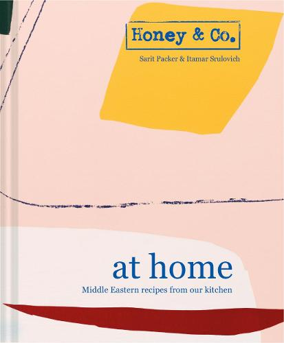 Honey & Co: At Home: Middle Eastern recipes from our kitchen (Hardback)