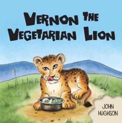 Vernon the Vegetarian Lion (Paperback)