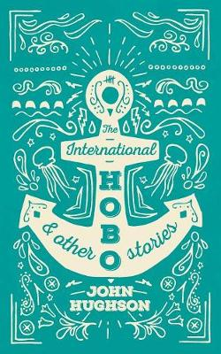 The International Hobo: And Other Stories (Paperback)