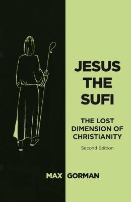 Jesus the Sufi: The Lost Dimension of Christianity (Second Edition) (Paperback)