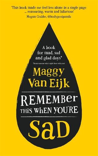 Remember This When You're Sad: A book for mad, sad and glad days (*from someone who's right there) (Hardback)