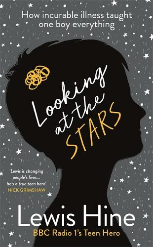 Looking at the Stars: How incurable illness taught one boy everything (Hardback)