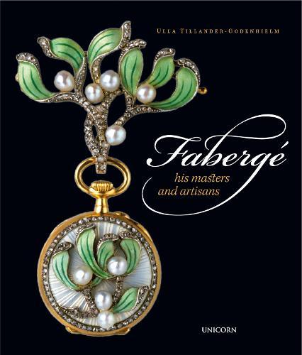 Faberge: His Masters and Artisans (Hardback)