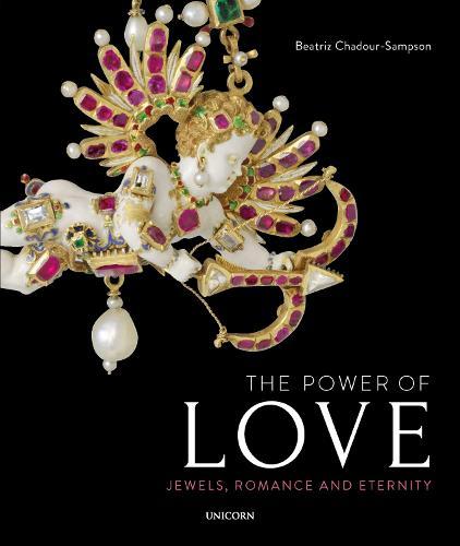 The Power of Love: Jewels, Romance and Eternity (Hardback)