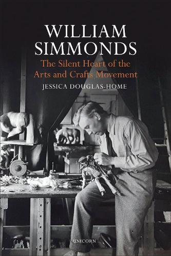 William Simmonds: The Silent Heart of the Arts and Crafts Movement (Hardback)