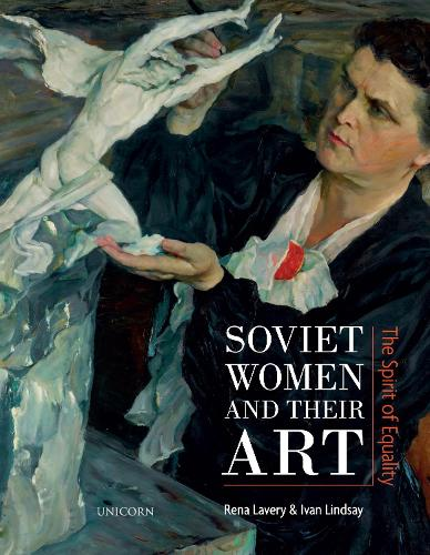 Soviet Women and their Art: The Spirit of Equality (Paperback)
