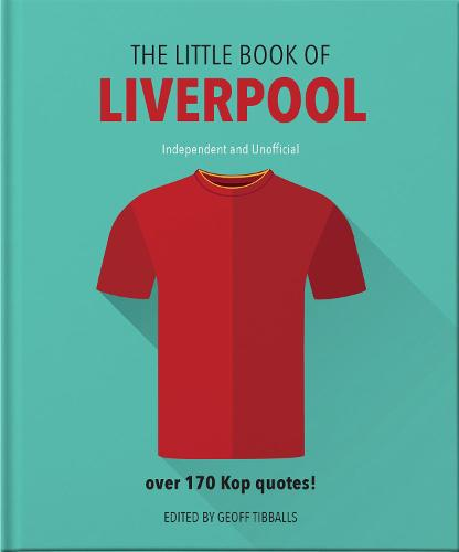 The Little Book of Liverpool: More than 170 Kop quotes - The Little Book of... (Hardback)