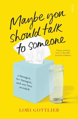 Maybe You Should Talk to Someone: a therapist, her therapist, and our lives revealed (Paperback)