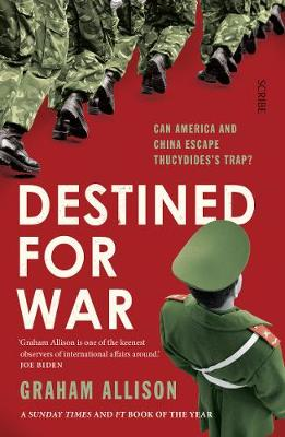Destined for War: can America and China escape Thucydides's Trap? (Paperback)
