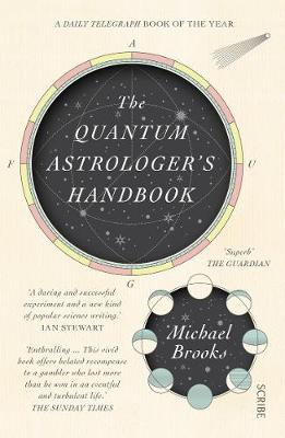 The Quantum Astrologer's Handbook: a history of the Renaissance mathematics that birthed imaginary numbers, probability, and the new physics of the universe (Paperback)