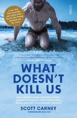 What Doesn't Kill Us: the bestselling guide to transforming your body by unlocking your lost evolutionary strength (Paperback)