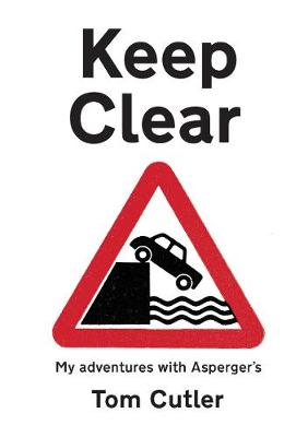 Keep Clear: my adventures with Asperger's (Paperback)