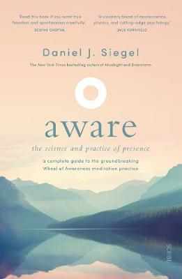 Aware: the science and practice of presence - a complete guide to the groundbreaking Wheel of Awareness meditation practice (Paperback)