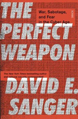 The Perfect Weapon: war, sabotage, and fear in the cyber age_ (Paperback)