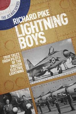The Lightning Boys: True Tales from Pilots of the English Electric Lightning (Paperback)