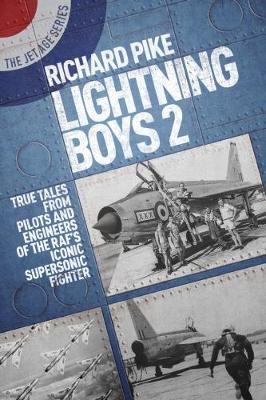 Lightning Boys 2: True Tales from Pilots and Engineers of the RAF's Iconic Supersonic Fighter (Paperback)