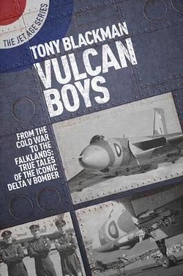 Vulcan Boys: From the Cold War to the Falklands: True Tales of the Iconic Delta V Bomber (Paperback)