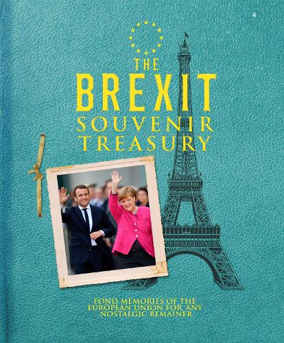 The Brexit Souvenir Treasury (Hardback)