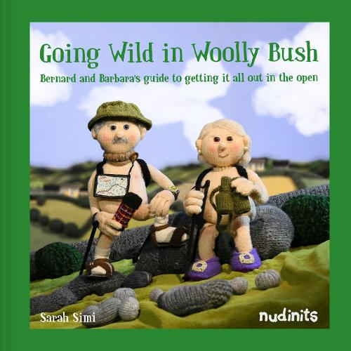 Going Wild in Woolly Bush: Bernard and Barbara's guide to getting it all out in the open (Hardback)