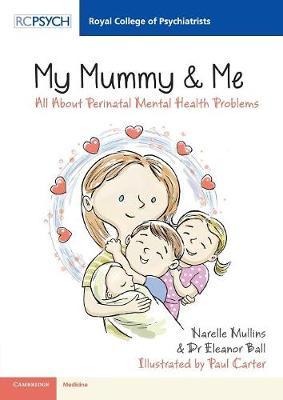 Royal College of Psychiatrists: My Mummy & Me : All about Perinatal Mental Health Problems (Paperback)