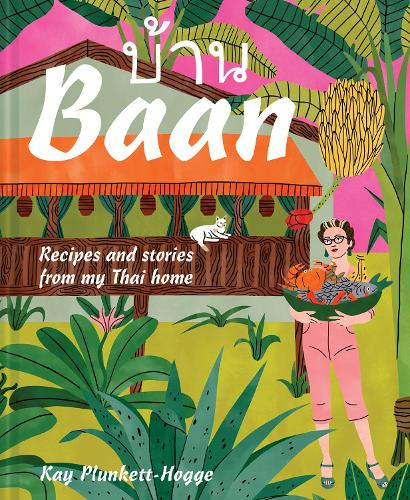 Baan: Recipes and stories from my Thai home (Hardback)