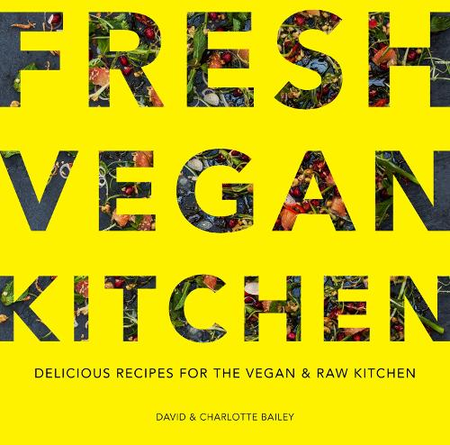 Fresh Vegan Kitchen: Delicious Recipes for the Vegan and Raw Kitchen (Paperback)
