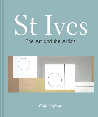 St Ives: The art and the artists (Hardback)
