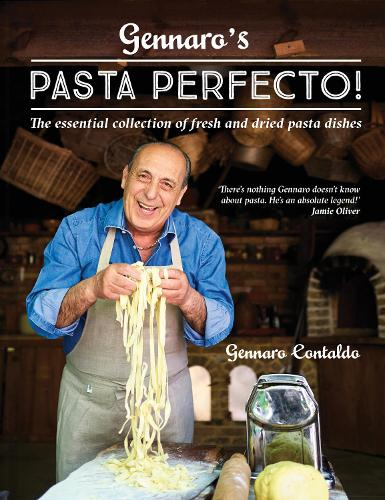 Gennaro's Pasta Perfecto!: The essential collection of fresh and dried pasta dishes (Hardback)