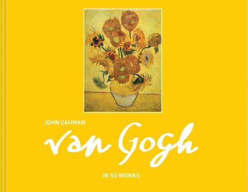 Van Gogh: in 50 works (Hardback)