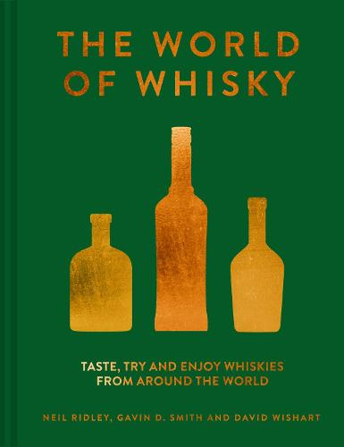 The World of Whisky: Taste, try and enjoy whiskies from around the world (Hardback)