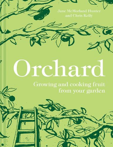 Orchard: Growing and cooking fruit from your garden (Hardback)