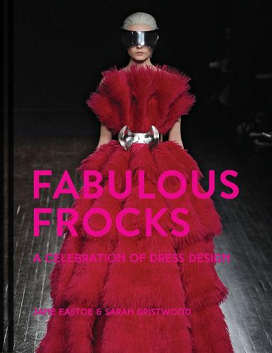 Fabulous Frocks: A celebration of dress design (Hardback)