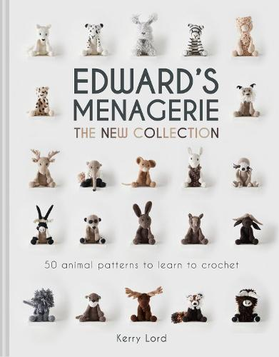 Edward's Menagerie: The New Collection: 50 animal patterns to learn to crochet (Hardback)