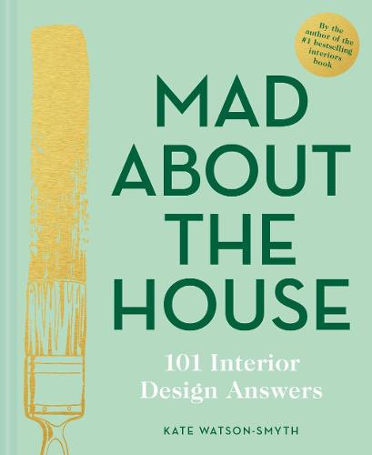 Mad About the House: 101 Interior Design Answers (Hardback)