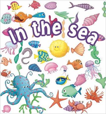 In the Sea - Lots of Animals (Paperback)