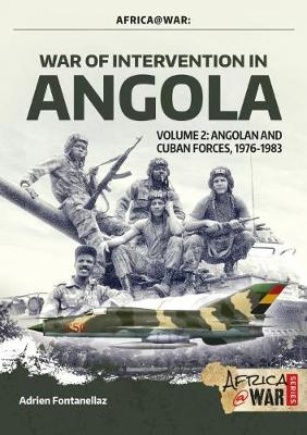 War of Intervention in Angola, Volume 2: Angolan and Cuban Forces, 1976-1983 - Africa@War (Paperback)