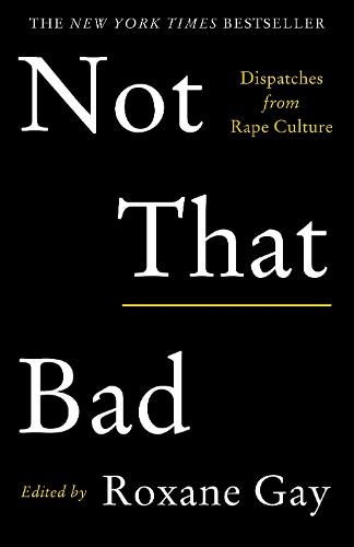 Not That Bad: Dispatches from Rape Culture (Paperback)