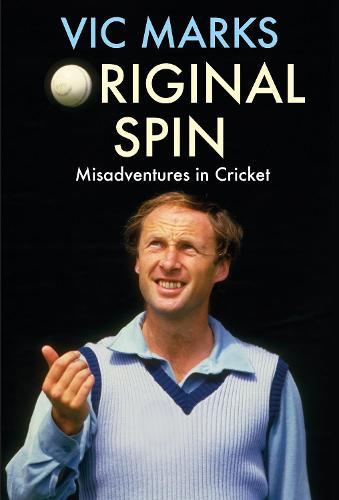Original Spin: Misadventures in Cricket (Hardback)