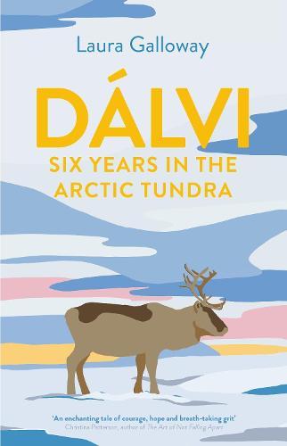 Dalvi: Six Years in the Arctic Tundra (Hardback)