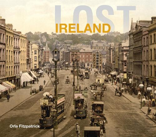 Lost Ireland - Lost Cities (Hardback)