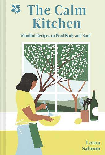 The Calm Kitchen: Mindful Recipes to Feed Body and Soul (Hardback)