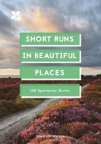 Short Runs in Beautiful Places: 100 Spectacular Routes (Paperback)