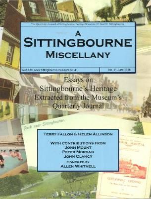 A Sittingbourne Miscellany: Essays on Sittingbourne's Heritage (Paperback)